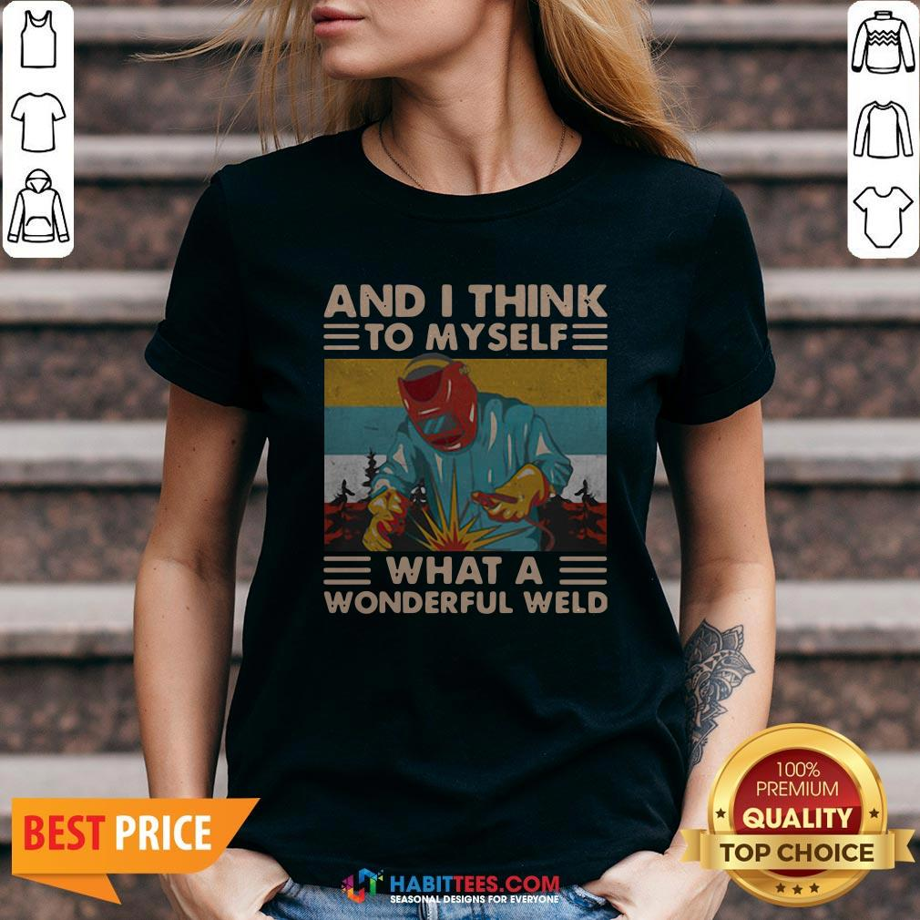 Great And I Think To Myself What A Wonderful Weld Vintage V-neck - Design By Habittees.com