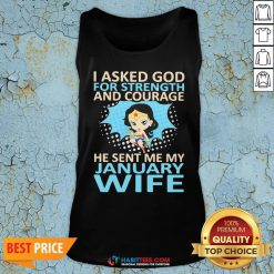 Hot I Asked God For Strength And Courage He Sent Me My September Wife Ladies Tank Top - Design By Habittees.com