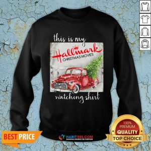 Hot This Is My Hallmark Christmas Movies Watching Sweat Sweatshirt - Design By Habittees.com