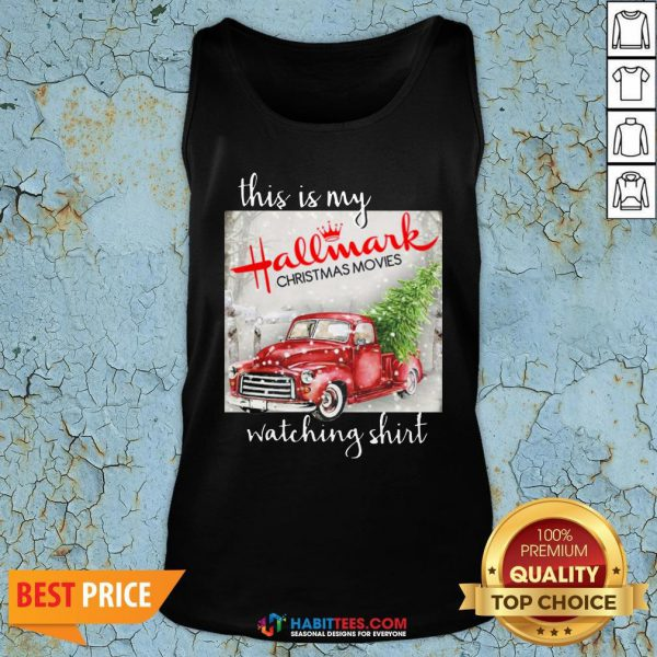Hot This Is My Hallmark Christmas Movies Watching Sweat Tank Top - Design By Habittees.com