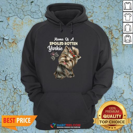 Love Mama Of A Spoiled Rotten Yorkie Hoodie - Design By Habittees.com