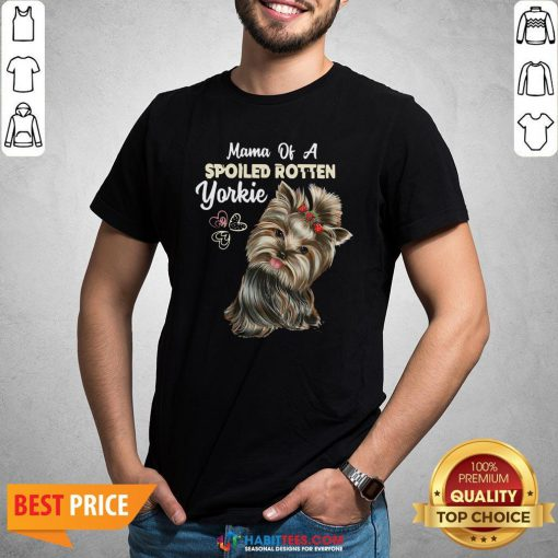 Love Mama Of A Spoiled Rotten Yorkie Shirt - Design By Habittees.com