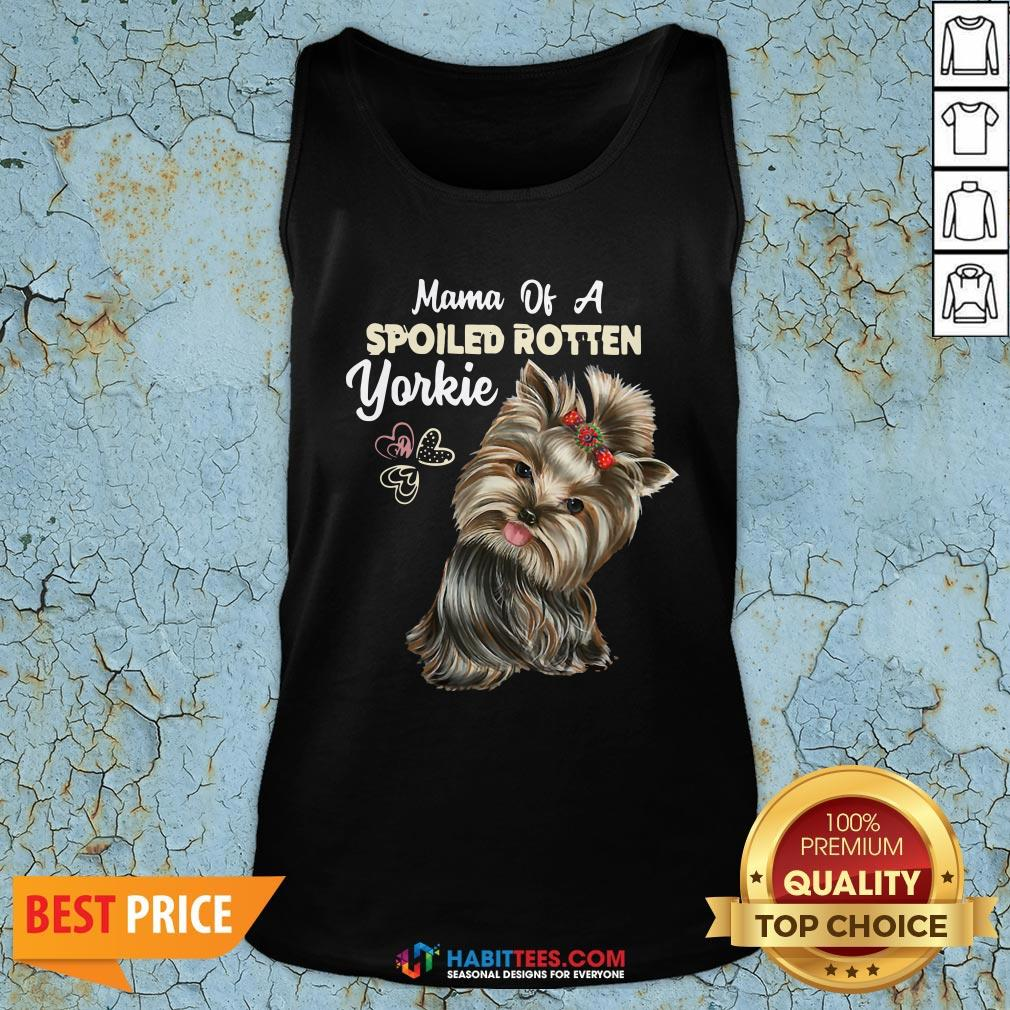 Love Mama Of A Spoiled Rotten Yorkie Tank Top - Design By Habittees.com
