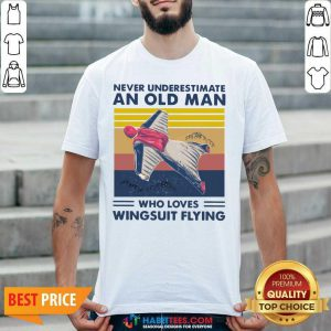 Never Underestimate An Old Man Who Loves Wingsuit Flying Vintage Shirt