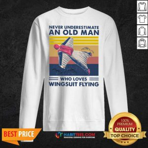 Never Underestimate An Old Man Who Loves Wingsuit Flying Vintage Sweatshirt