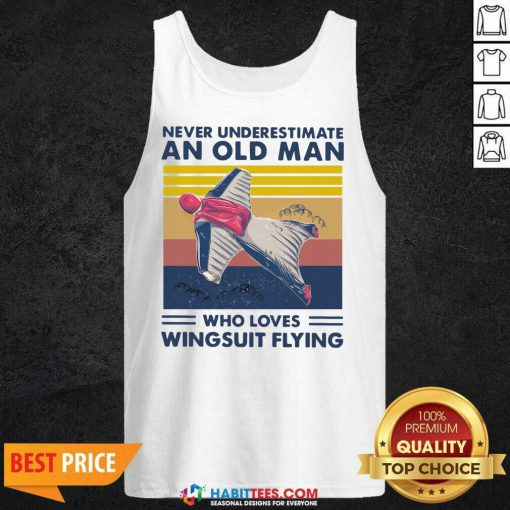 Never Underestimate An Old Man Who Loves Wingsuit Flying Vintage Tank Top