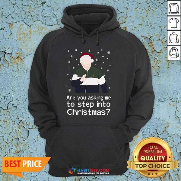 Nice Are You Asking Me To Step Into Christmas Hoodie