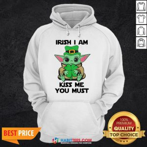 Nice Baby Yoda Hug Shamrock Irish I Am Kiss Me You Must Hoodie