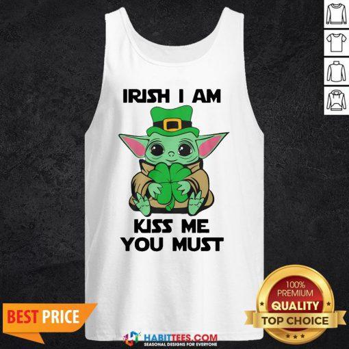 Nice Baby Yoda Hug Shamrock Irish I Am Kiss Me You Must Tank Top