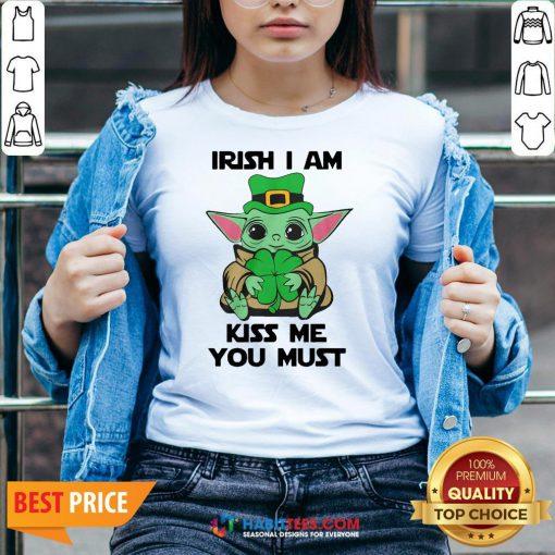 Nice Baby Yoda Hug Shamrock Irish I Am Kiss Me You Must V-neck