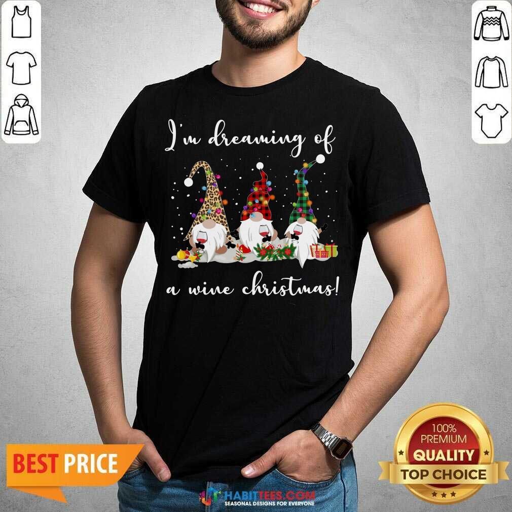 Nice I'm Dreaming Of A Wine Merry Christmas Shirt