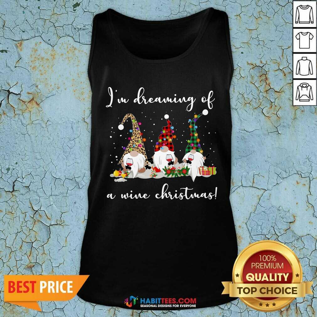 Nice I'm Dreaming Of A Wine Merry Christmas Tank Top
