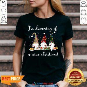 Nice I'm Dreaming Of A Wine Merry Christmas V-neck