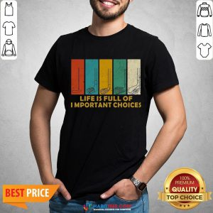 Nice Life Is Full of Important Choices Golf Player Funny Novelty Men's Cotton Shirt - Design By Habittees.com