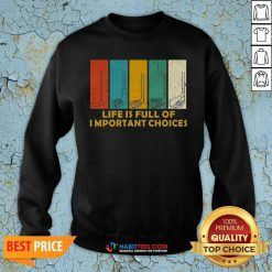 Nice Life Is Full of Important Choices Golf Player Funny Novelty Men's Cotton Sweatshirt - Design By Habittees.com