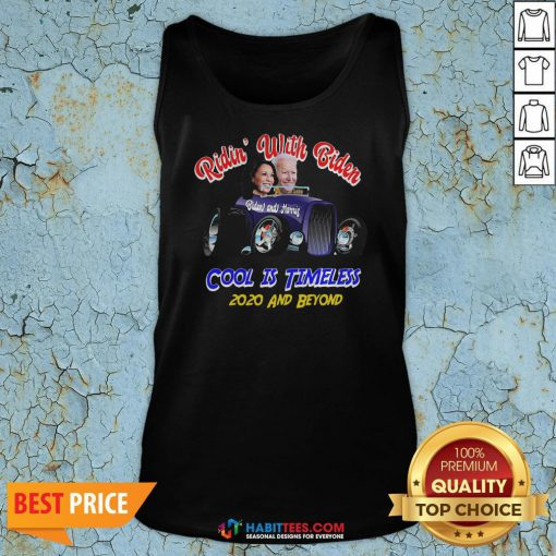 Nice Ridin With Biden Cool Is Timeless Election Tank Top
