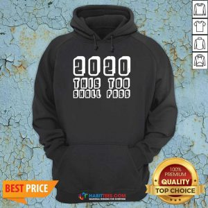 Official 2020 This Too Shall Pass New Years Hoodie