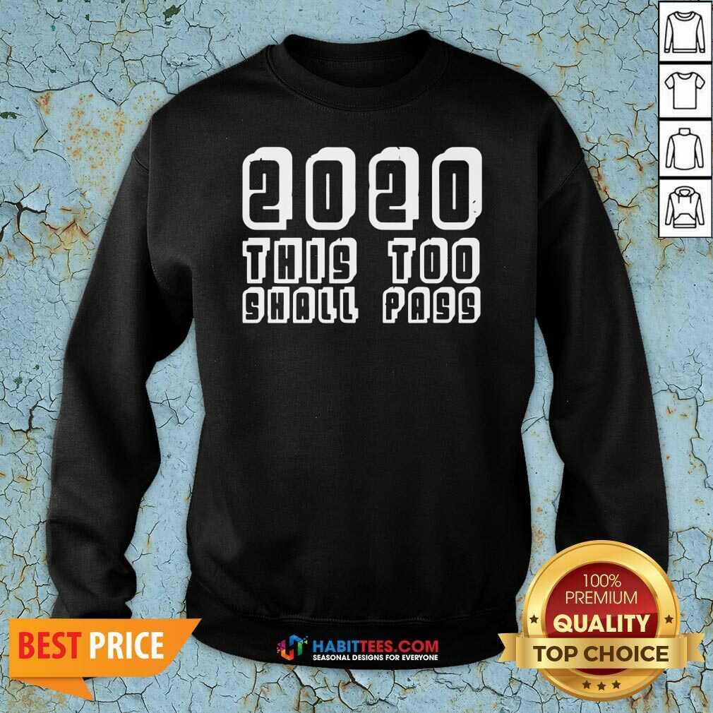 Official 2020 This Too Shall Pass New Years Sweatshirt