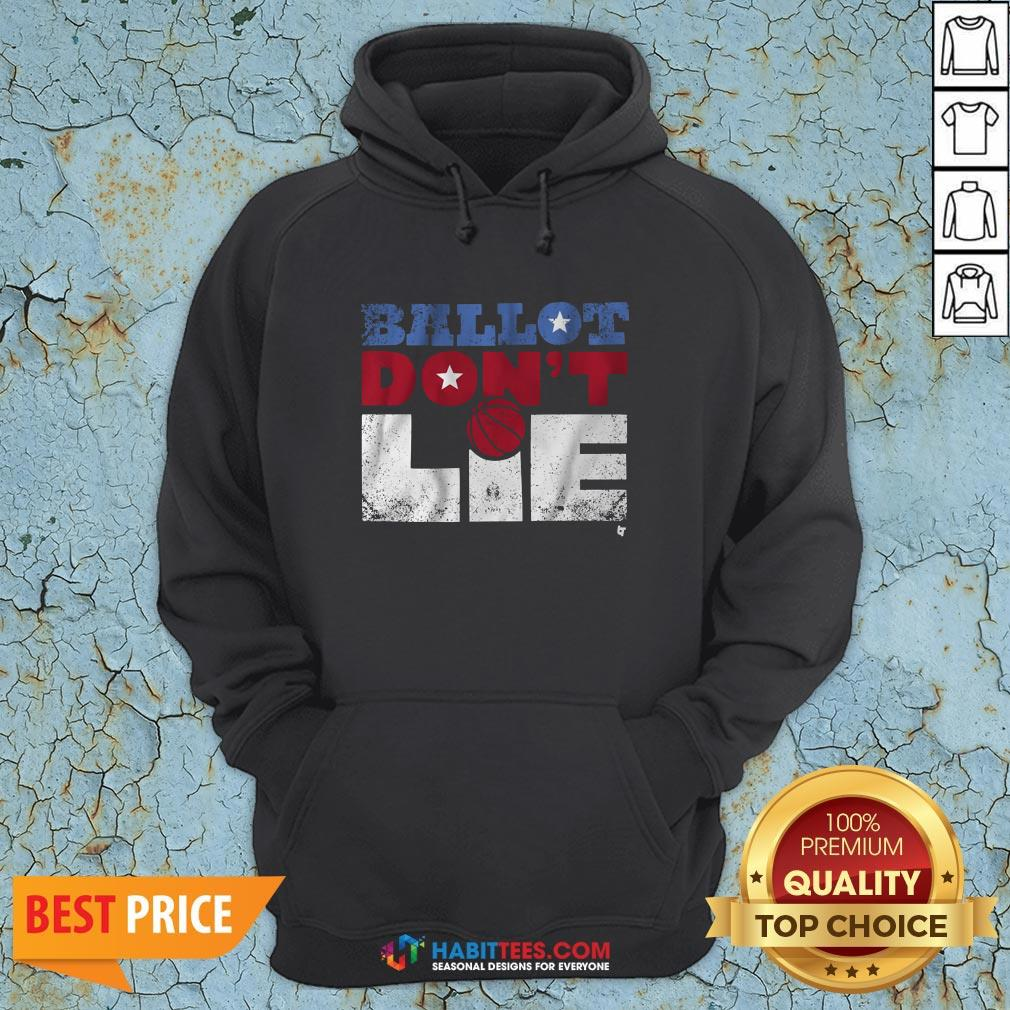 Official Ballot Don't Lie Hoodie - Design By Habittees.com