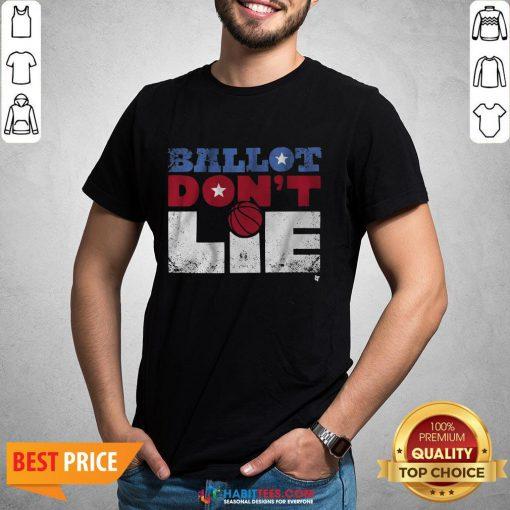 Official Ballot Don't Lie Shirt - Design By Habittees.com