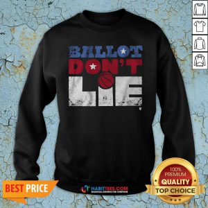 Official Ballot Don't Lie Sweatshirt - Design By Habittees.com
