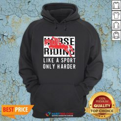 Official Horse Ridine Like A Sport Only Harder Hoodie - Design By Habittees.com