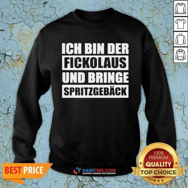 Official Ich Bin Der Fickolaus Und Bringe Spritzgebäck Sweatshirt