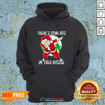 Official Santa Dabbing There's Some Hoes In This Hoose Christmas Hoodie - Design By Habittees.com