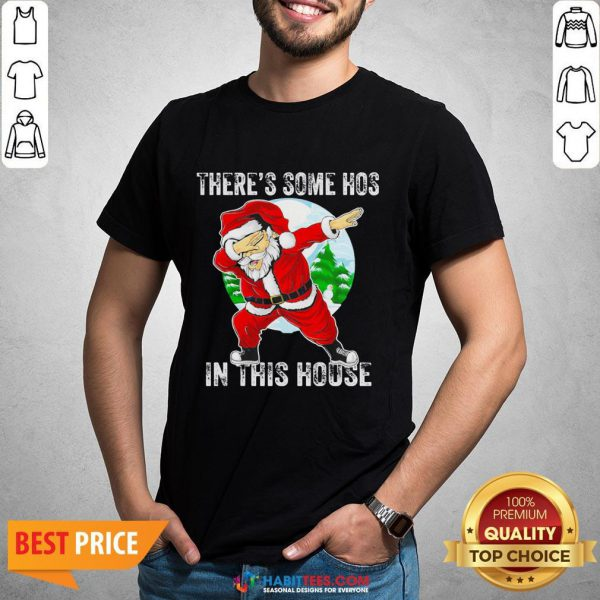 Official Santa Dabbing There's Some Hoes In This Hoose Christmas Shirt - Design By Habittees.com