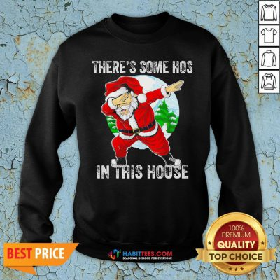 Official Santa Dabbing There's Some Hoes In This Hoose Christmas Sweatshirt - Design By Habittees.com