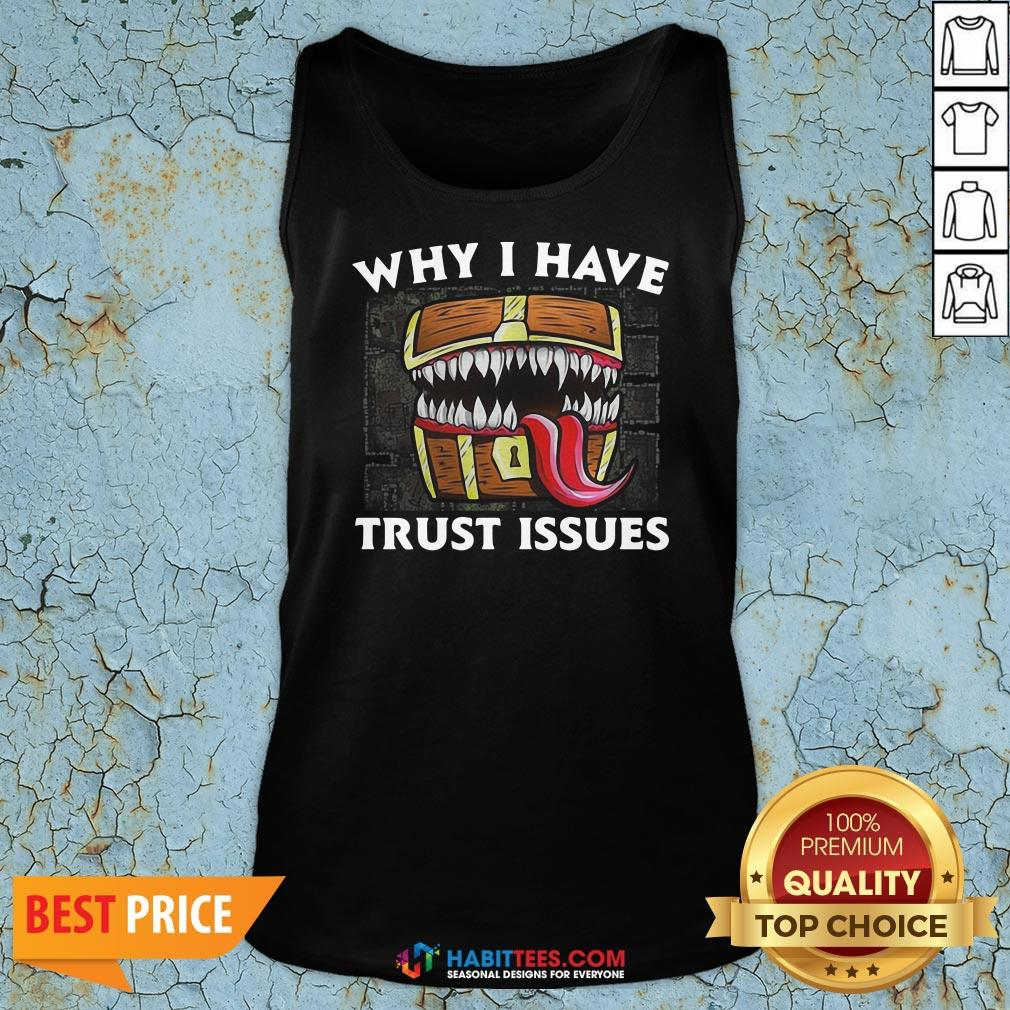 Official Why I Have Trust Issues Tank Top