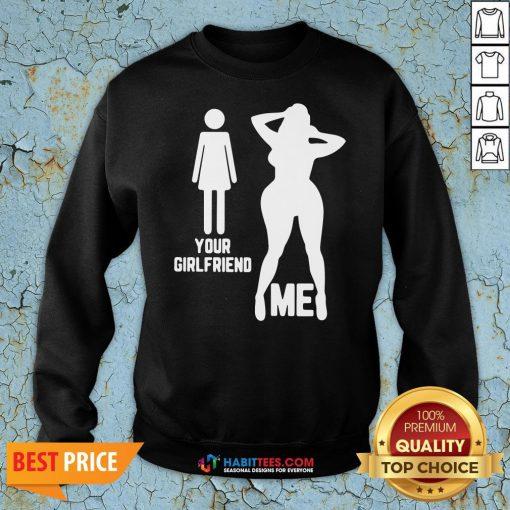Official Your Girlfriend Me Sweatshirt