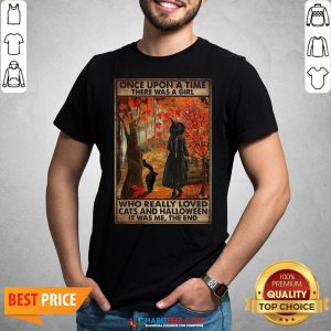 Once Upon A Time There Was A Girl Who Really Love Cats And Halloween Shirt