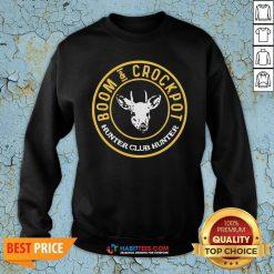 Perfect Boom And Crockpot Hunter Club Hunter Sweatshirt - Design By Habittees.com