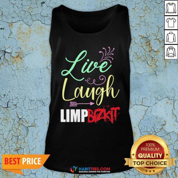 Perfect Live Laugh Limp Bizkit Tank Top - Design By Habittees.com