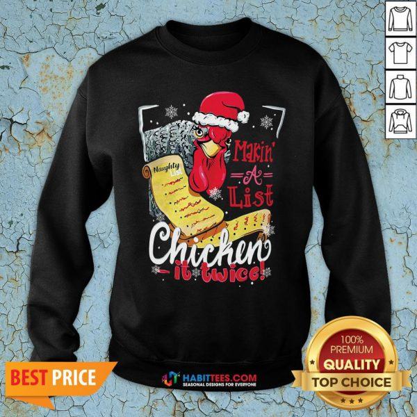 Perfect Making A List Chicken It Twice Christmas Sweatshirt - Design By Habittees.com