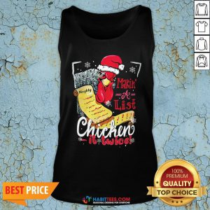 Perfect Making A List Chicken It Twice Christmas Tank Top - Design By Habittees.com