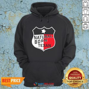Perfect Natural Born Texan Hoodie - Design By Habittees.com