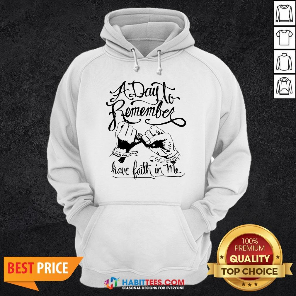 Premium A Day To Remember Have Faith In Me Hoodie