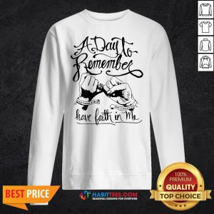 Premium A Day To Remember Have Faith In Me Sweatshirt