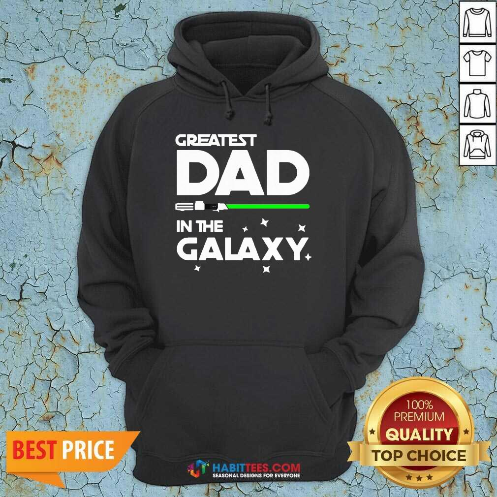 Premium Greatest Dad In The Galaxy Hoodie