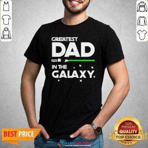 Premium Greatest Dad In The Galaxy Shirt