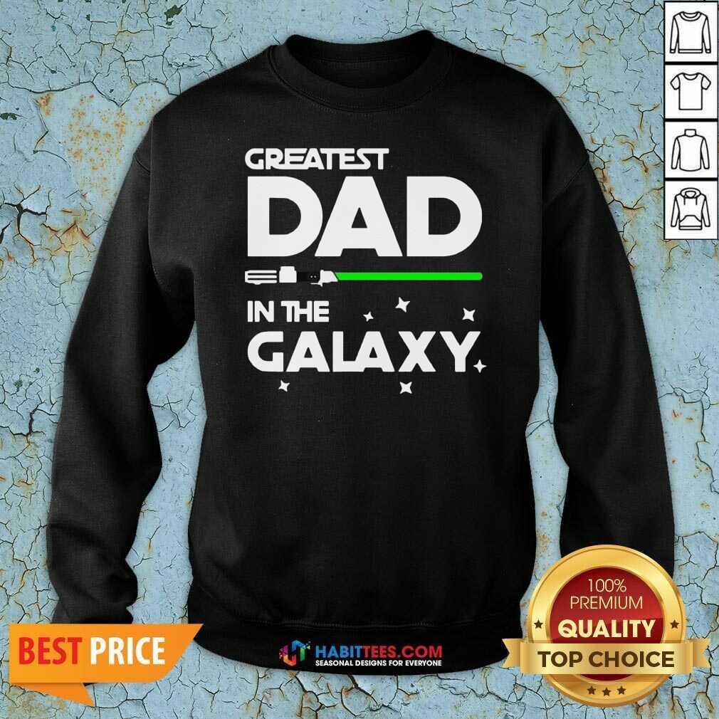 Premium Greatest Dad In The Galaxy Sweatshirt