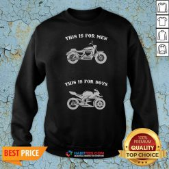 Premium Motorcycle This Is For Men This Is For Boys Sweatshirt