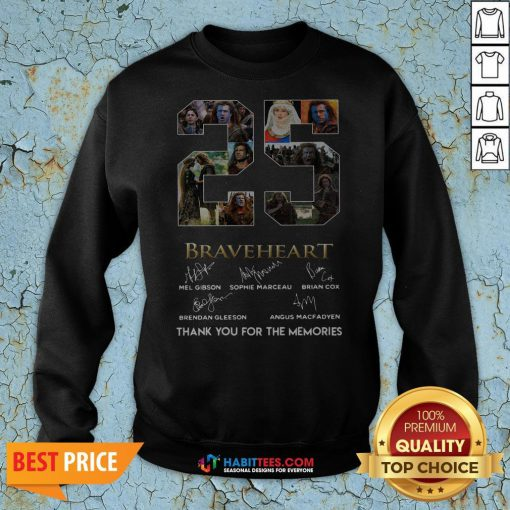 Pro 25 Years Of Braveheart 1995 2020 Thank You For The Memories Signatures Sweatshirt - Design By Habittees.com