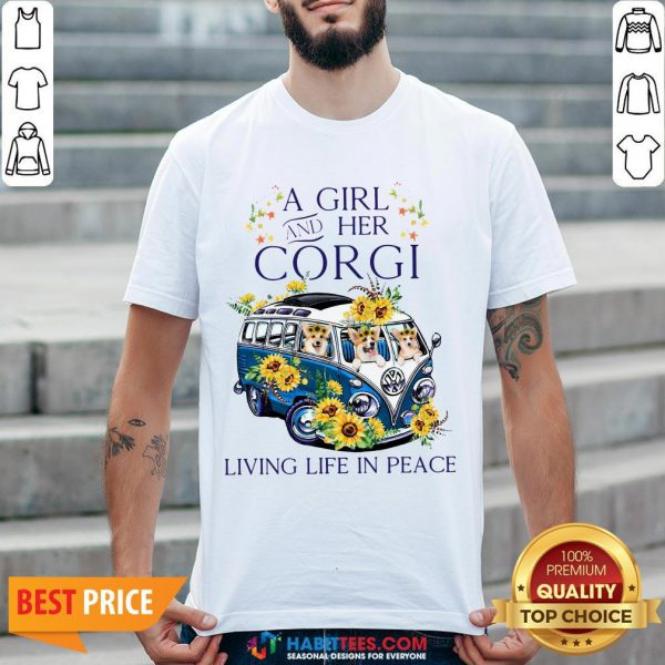 Pro A Girl And Her Corgi Living Life In Peace Shirt - Design By Habittees.com