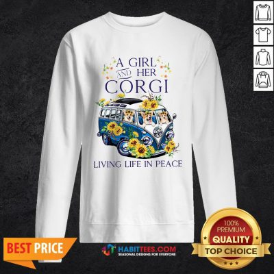 Pro A Girl And Her Corgi Living Life In Peace Sweatshirt - Design By Habittees.com