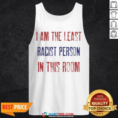 Pro I Am The Least Racist Person In This Room 2nd Debate Tank Top - Design By Habittees.com
