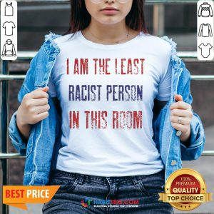 Pro I Am The Least Racist Person In This Room 2nd Debate V-neck - Design By Habittees.com