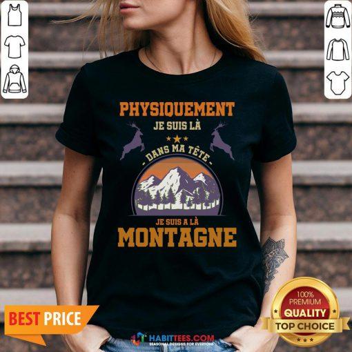 Pro Physiquement Je Suis La Dans Ma Tete Je Suis A La Montagne V-neck- Design By Habittees.com